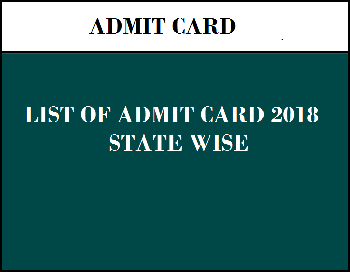 LIST OF ADMIT CARD 2018 – STATE WISE | Exams Daily
