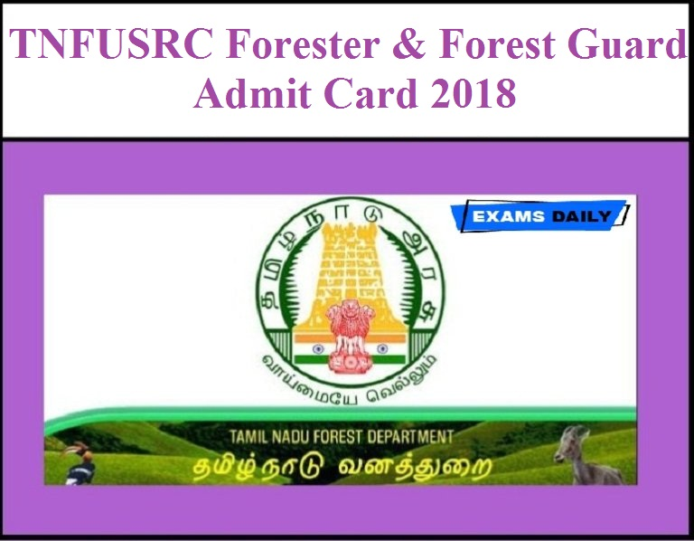 TNFUSRC Forester & Forest Guard Hall Ticket/Admit Card 2018 | Exams