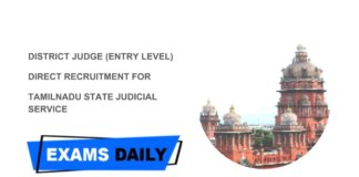 DISTRICT JUDGE (ENTRY LEVEL) DIRECT RECRUITMENT FOR TAMILNADU STATE JUDICIAL SERVICE