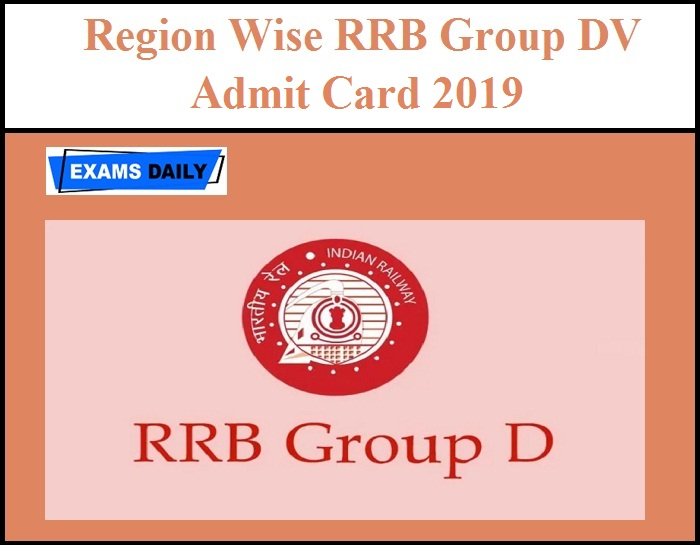 Region Wise RRB Group D - DV Admit Card/ Call Letter 2019