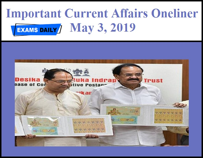 Today Current Affairs May 3, 2019 - One liner   Exams Daily