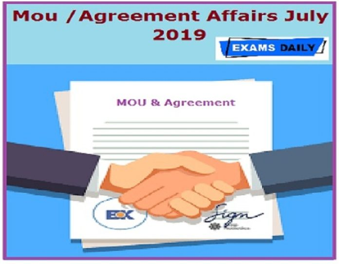 MoU and Agreements Current Affairs July 2019