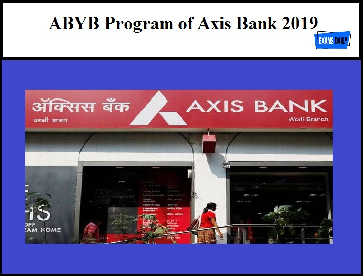 ABYB Program of Axis Bank 2019