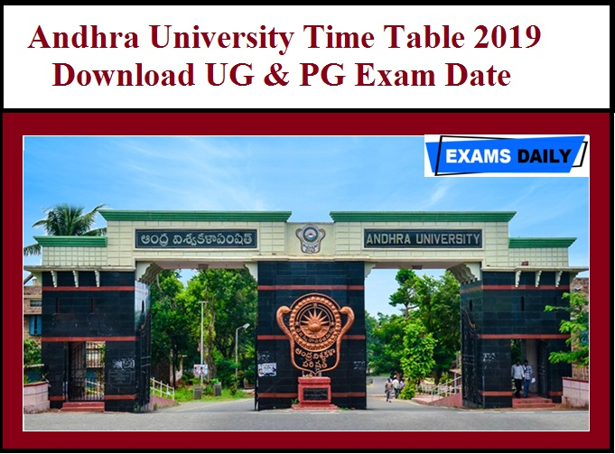 Andhra University Time Table 2019 Download UG & PG Exam Date