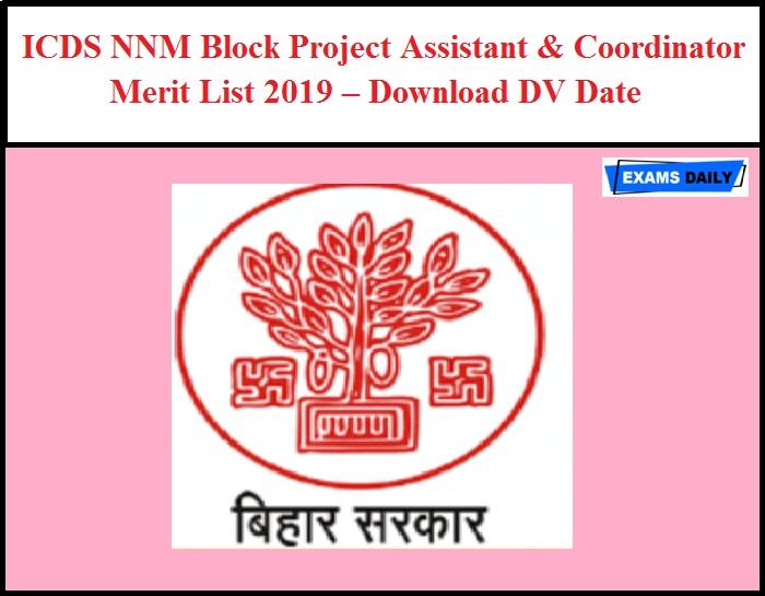 ICDS NNM Block Project Assistant & Coordinator Merit List 2019 – Download DV Date