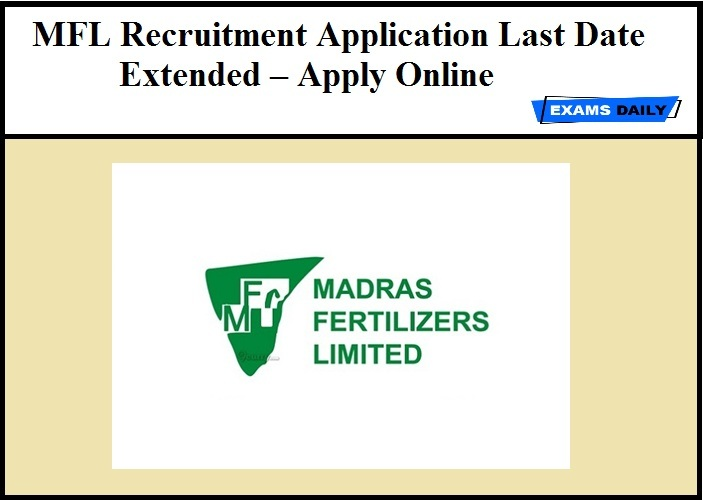 MFL Recruitment Application Last Date Extended – Apply Online