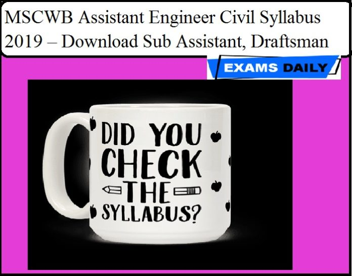 MSCWB Assistant Engineer Civil Syllabus 2019 – Download Sub Assistant, Draftsman