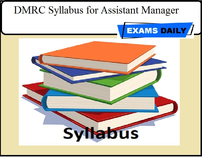 DMRC Assistant Manager Syllabus 2019 - Download