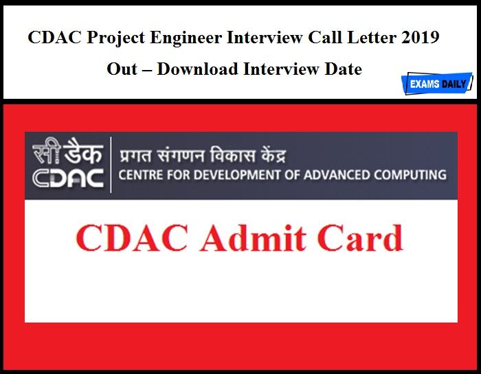 CDAC Project Engineer Interview Call Letter 2019 Out – Download Interview Date Here