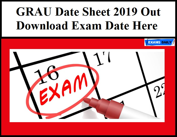 GRAU Date Sheet 2019 Out – Download Exam Date Here