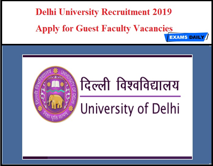 Delhi University Recruitment 2019 OUT – Apply for Guest Faculty Vacancies