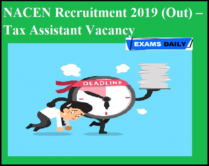 NACEN Recruitment 2019 (Out) – Tax Assistant Vacancy