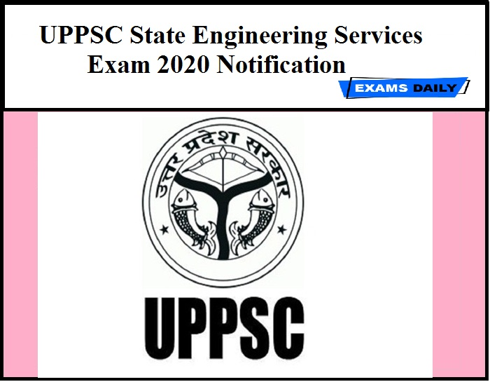 UPPSC State Engineering Services Exam 2020 Notification – 692 Assistant Engineer Vacancy