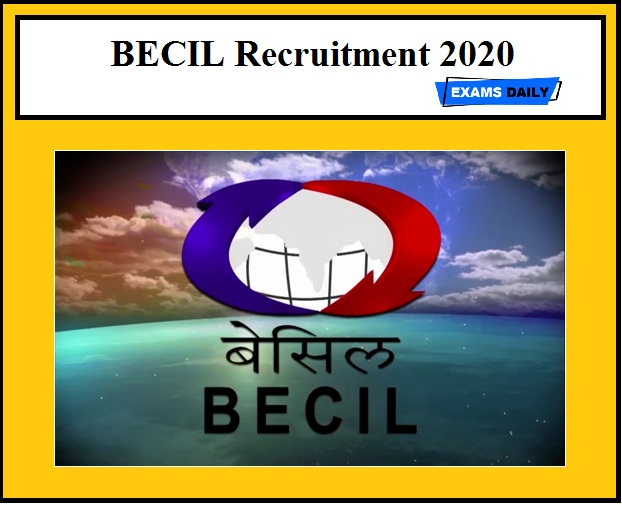 BECIL Recruitment 2020 Out – Apply Now