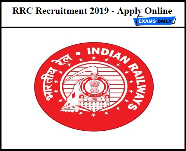 RRC Recruitment 2019 OUT