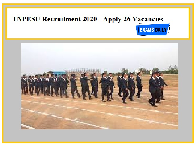 TNPESU Recruitment 2020 Out – Apply for 26 Vacancy