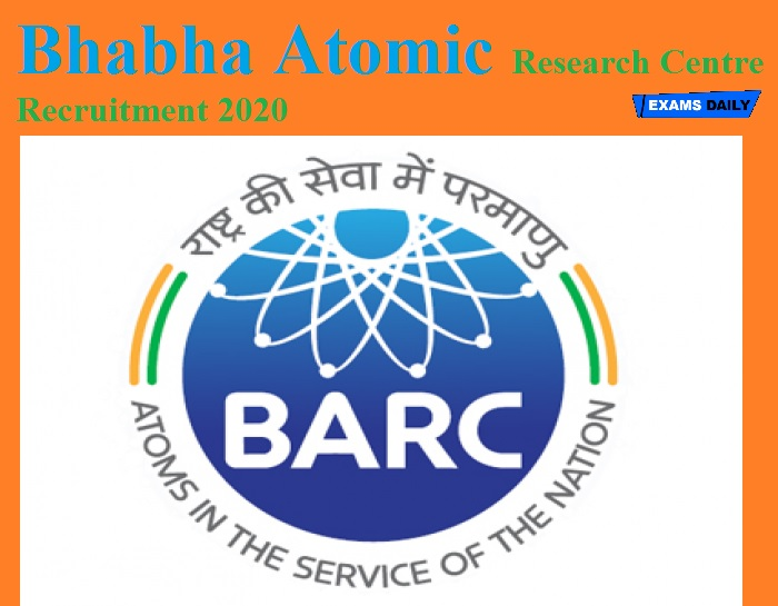 Bhabha Atomic Research Centre Recruitment 2020(Out) – Apply Online!!!
