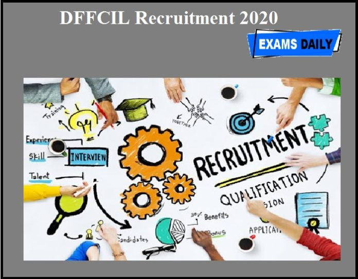 DFFCIL Recruitment 2020 OUT- Last Date to Apply