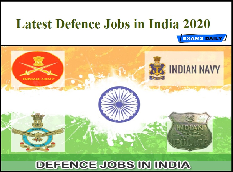 Defence Jobs 2020 in India - Latest Recruitment Updates