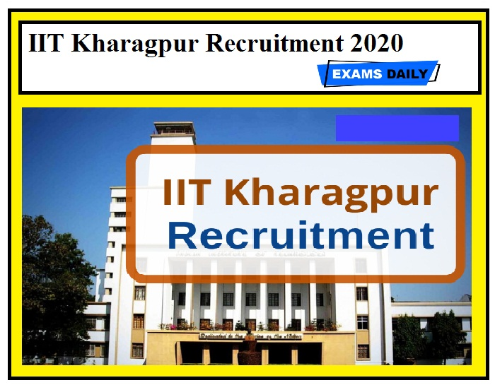 IIT Kharagpur Recruitment 2020 Out – Apply Now
