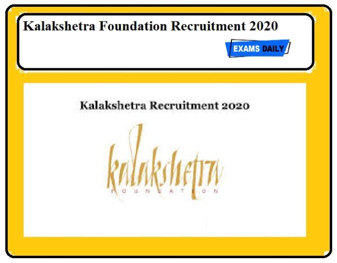 Kalakshetra Foundation Recruitment 2020 Out – Apply Now