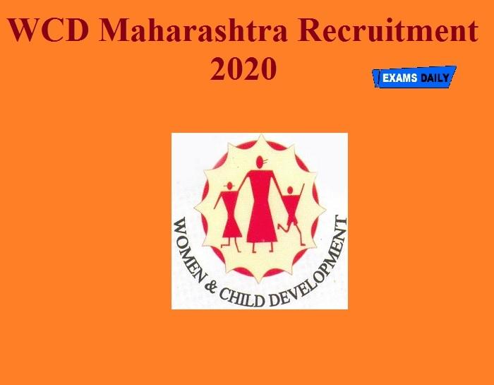 WCD Maharashtra Recruitment 2020 (Out) – Apply Online!!!