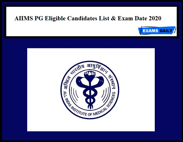 AIIMS PG Eligible Candidates List & Exam Date 2020