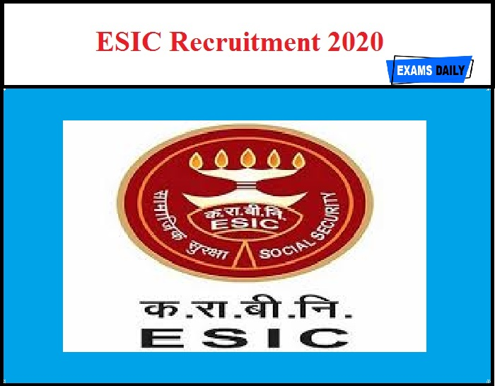 ESIC Recruitment 2020 OUT