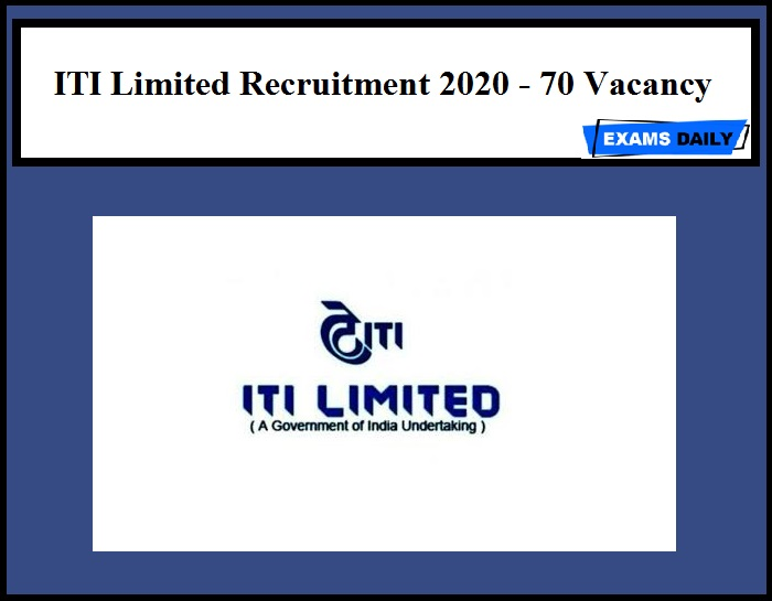 ITI Limited Recruitment 2020 Out – 70 Vacancy