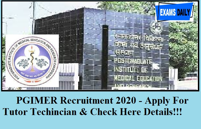 PGIMER Recruitment 2020 out – Application Invite For Tutor Technician || Check Here Official Details!!!