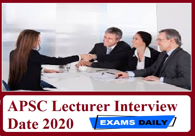 APSC Lecturer Interview Date 2020 Out – Download Time of Interview Here!!!