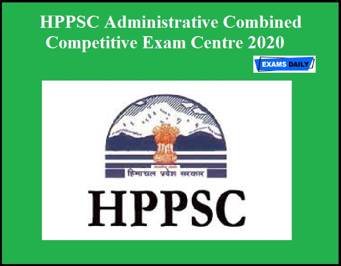 HPPSC Administrative Combined Competitive Exam Centre 2020