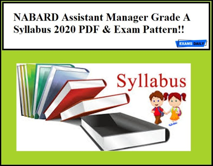 NABARD Assistant Manager Grade A Syllabus 2020 PDF – Download AM Phase 2 Exam Pattern!!