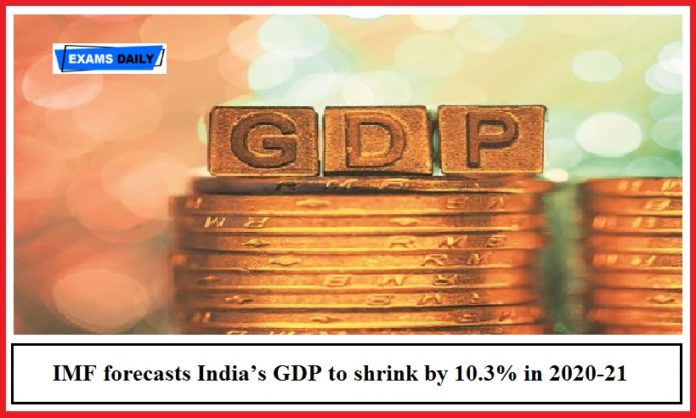 IMF forecasts India's GDP to shrink by 10.3% in 2020-21, recover in 2021-22 with growth of 8.8 per cent