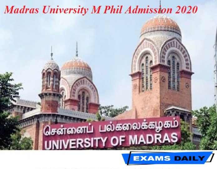 Madras University M Phil Admission 2020 Out – Apply Online for Academic Year 2020-2021 Here!!!