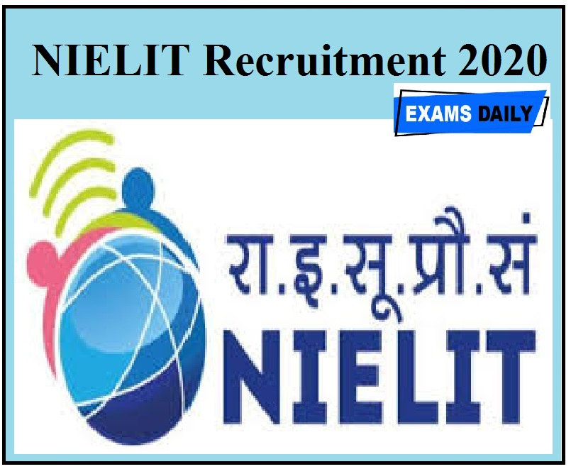 NIELIT Recruitment 2020 Out – Last Date Apply Online Now!!!