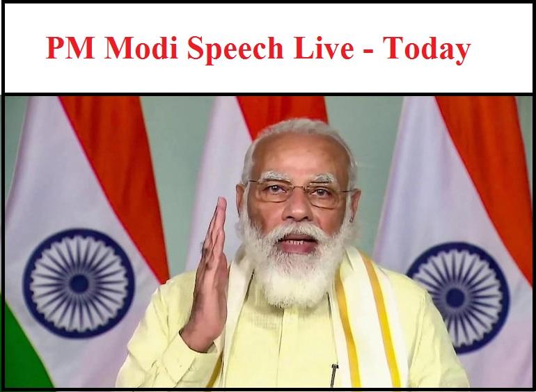 PM Modi Speech Live Updates - Today