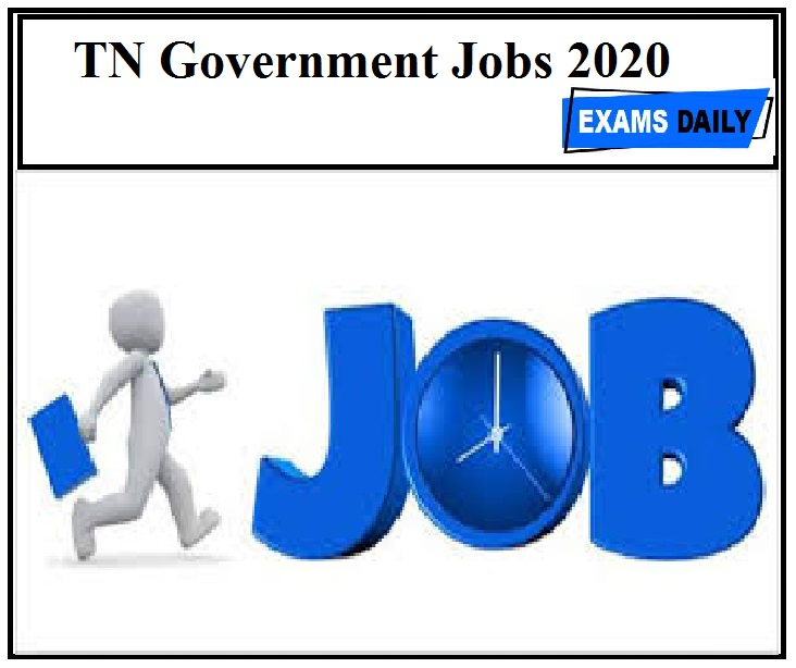 TN Government Jobs 2020 Out - Last Date & 1663Vacancies Apply Now!!!