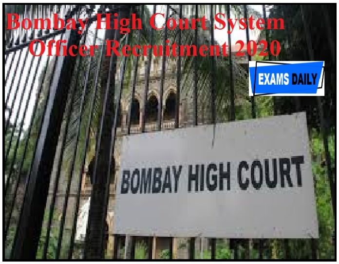 Bombay High Court System Officer Recruitment 2020 Out – Last Date Apply Now!!!