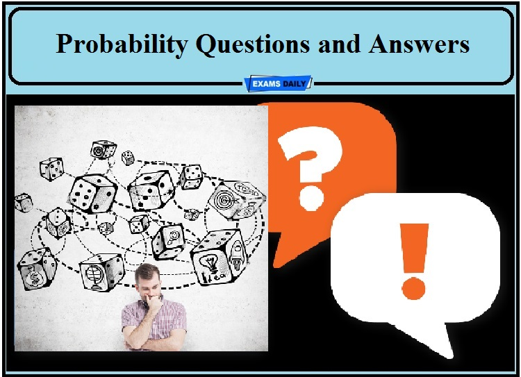 Probability Questions and Answers