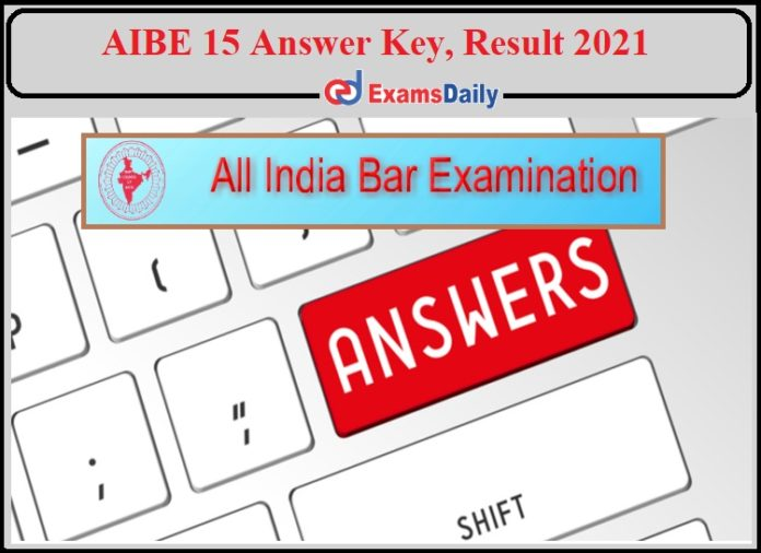 AIBE 15 Answer Key 2021- Check Result Details!!!