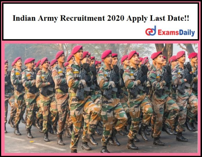 Indian Army Recruitment 2020 Apply Last Date!!