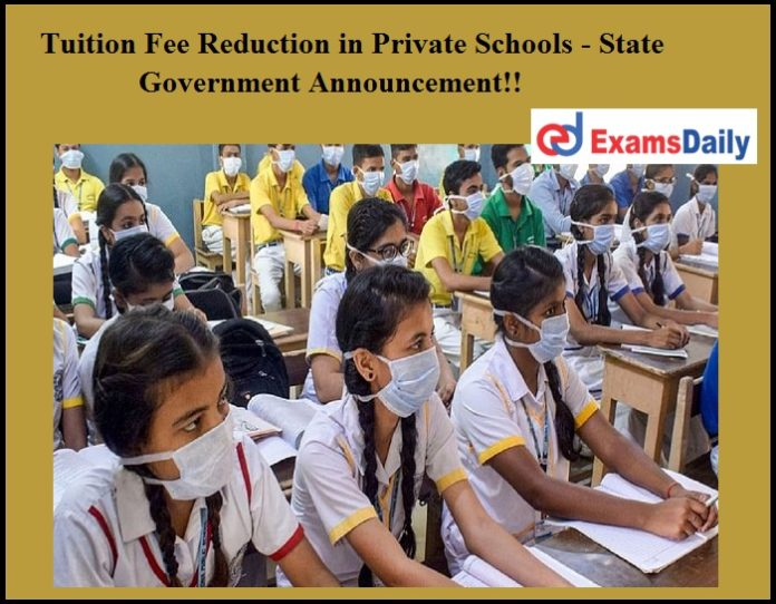 Tuition Fee Reduction in Private Schools - State Government Announcement!!
