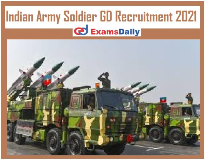 Indian Army Soldier GD Recruitment 2021 – 10th PASS can APPLY Application Forms End Shortly!!!