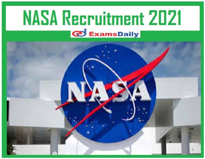 NASA Recruitment 2021 Notification Out – Apply for AST & Technical Management Vacancies!!!