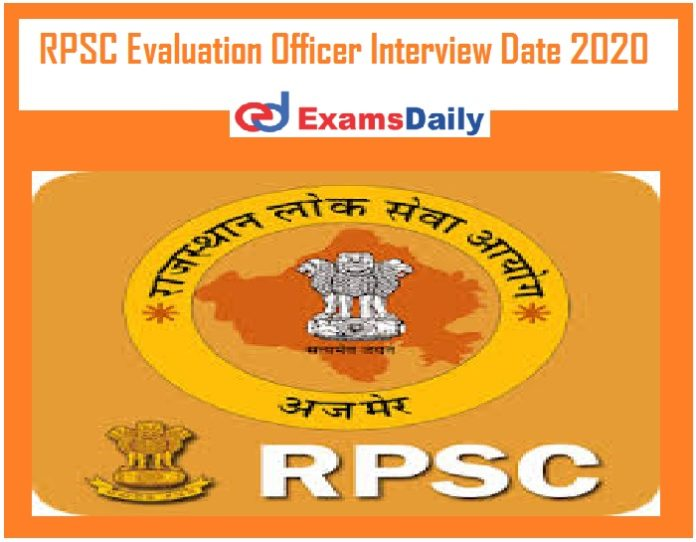 RPSC Evaluation Officer Interview Date 2020 Out – Download Schedule @ rpsc.rajasthan.gov.in!!!