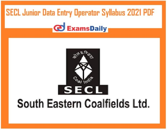 SECL Junior Data Entry Operator Syllabus 2021 PDF – Download DEO Exam Pattern Here!!!