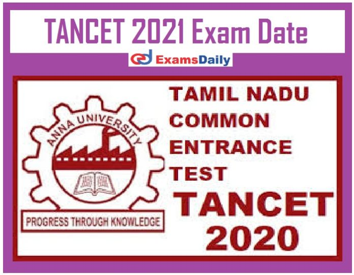 TANCET 2021 Exam Date Out – Check Admit Card Date for MBA, MCA & Others @ tancet.annauniv.edu!!!