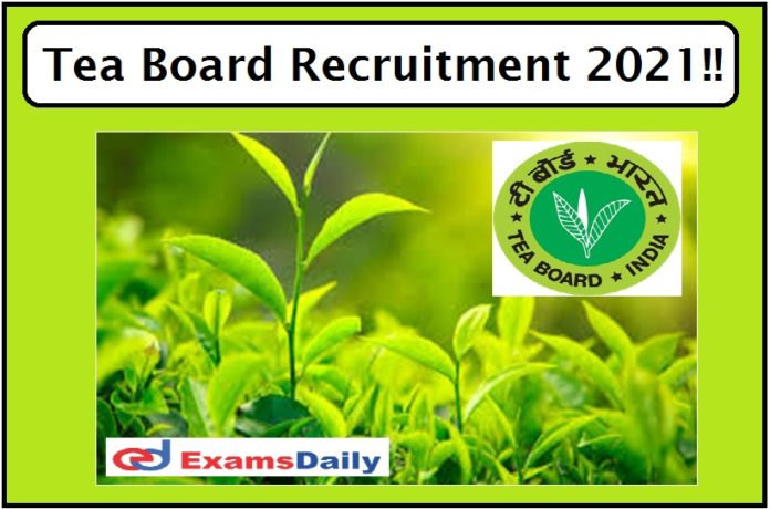 Tea Board Recruitment 2021