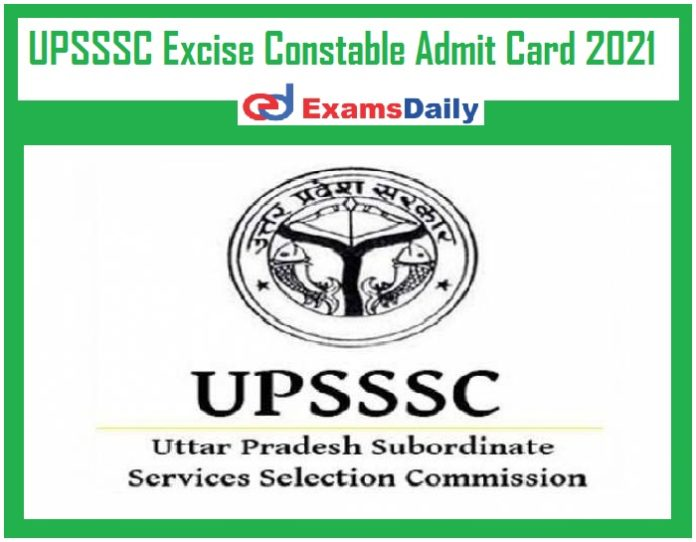 UPSSSC Excise Constable Admit Card 2021 Out – Download (Aabkari Sipahi) PET Call Letter 2016 @ upsssc.gov.in!!!